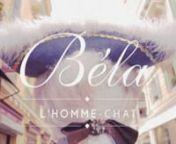 Bela: L'Homme Chat is short documentary shot during Cannes Film Festival 2011. n